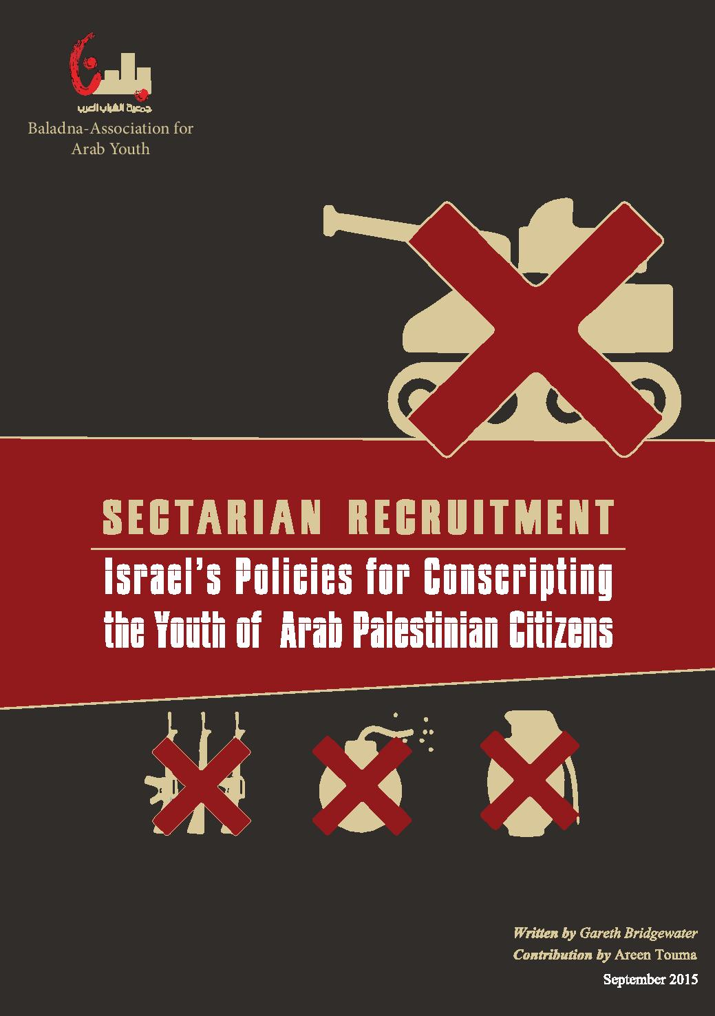 Sectarian Recruitment: Israels Policies for Conscripting the Youth of Arab Palestinian Citizens